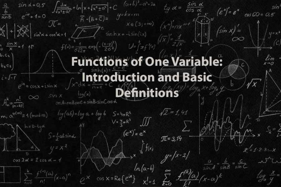 Mathematics 1 | Functions of One Variable: Introduction and Basic Definitions