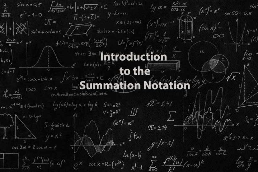 Mathematics 1 | Introduction to the Summation Notation