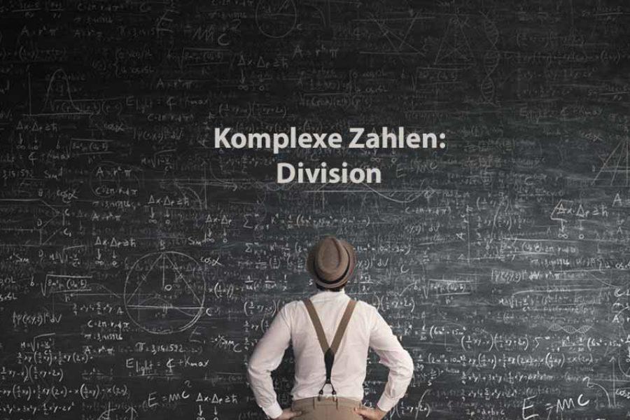 Mathematik 2 | Komplexe Zahlen: Division