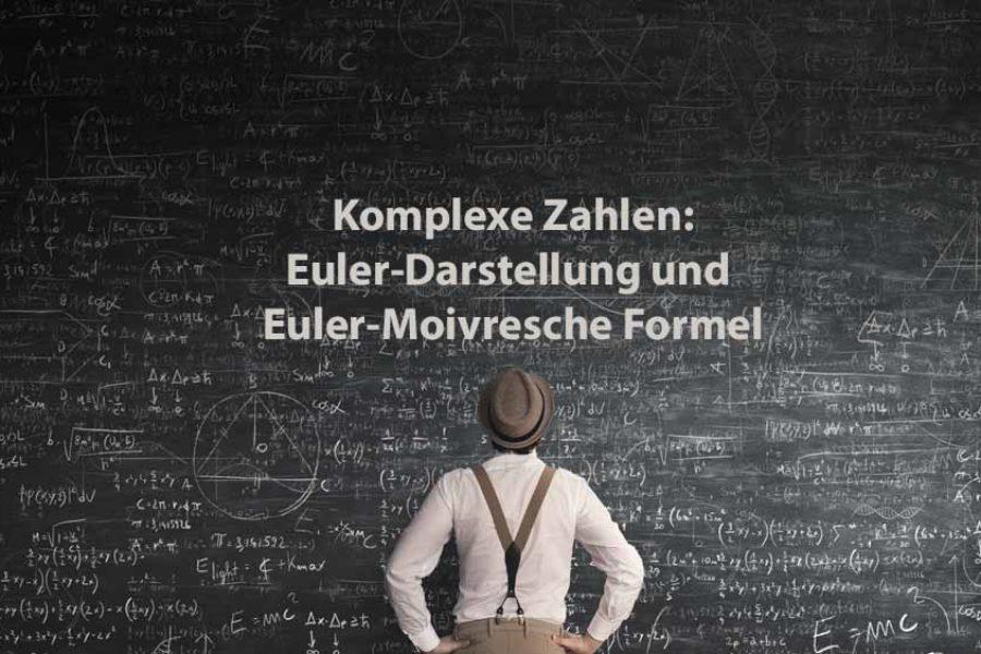 Mathematik 2 | Komplexe Zahlen: Euler-Darstellung und Euler-Moivresche Formel