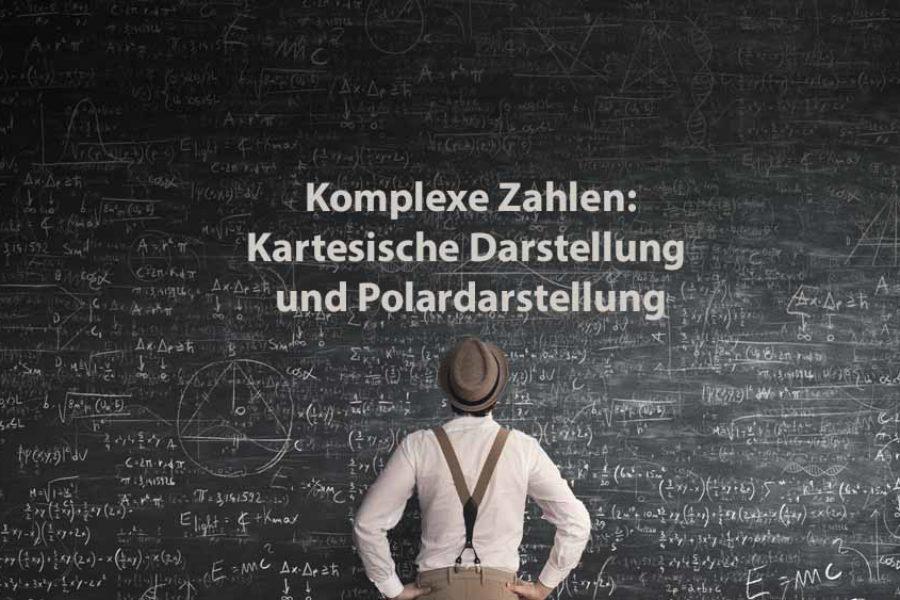Mathematik 2 | Komplexe Zahlen: Kartesische Darstellung und Polardarstellung