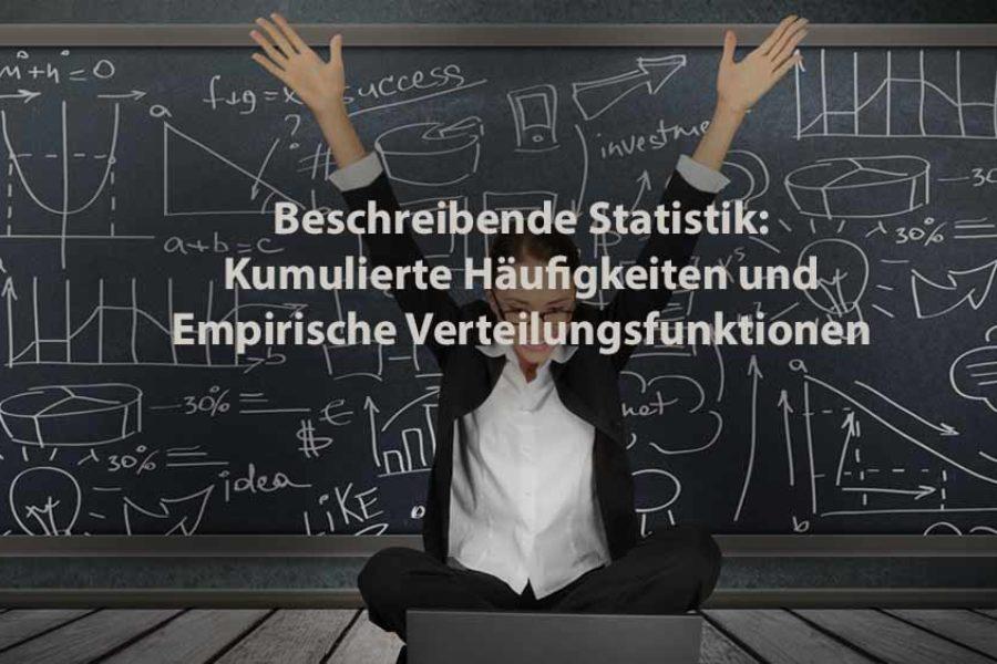 Statistik | Beschreibende Statistik: Kumulierte Häufigkeiten und Empirische Verteilungsfunktionen