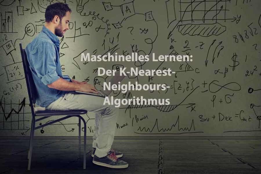Data Analytics | Maschinelles Lernen: Der K-Nearest-Neighbours-Algorithmus