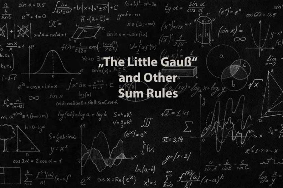 "Mathematics 1 | ""The Little Gauß"" and Other Sum Rules"