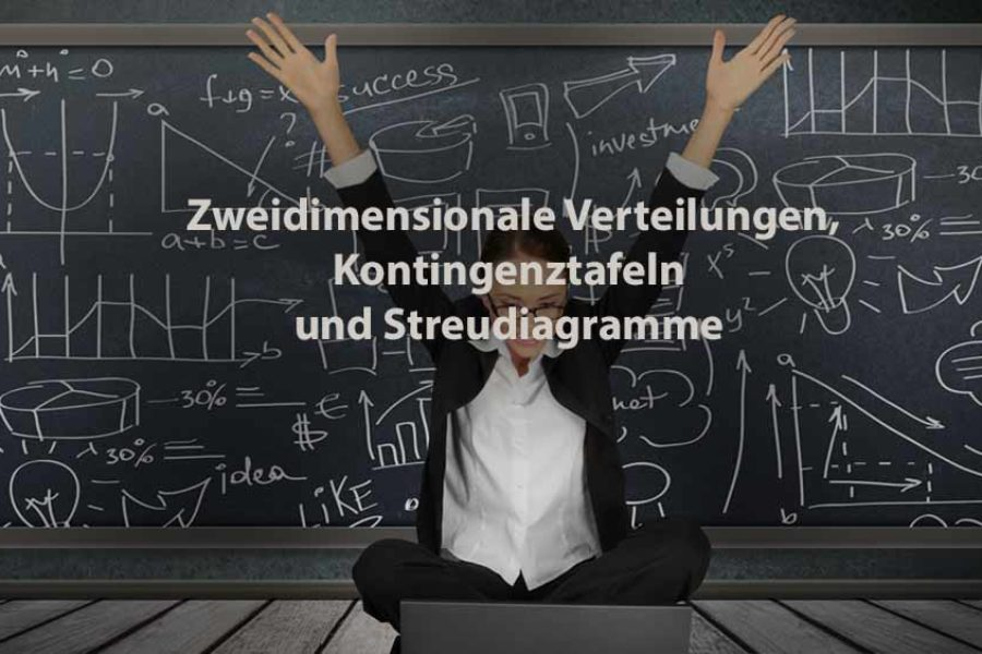 Statistik | Zweidimensionale Häufigkeitsverteilungen, Kontingenztafeln und Streudiagramme
