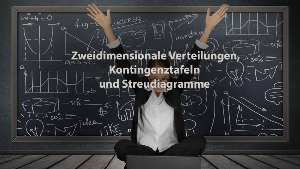 Statistik   Zweidimensionale Häufigkeitsverteilungen, Kontingenztafeln und Streudiagramme