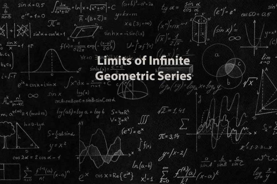 Mathematics 1 | Limits of Infinite Geometric Series