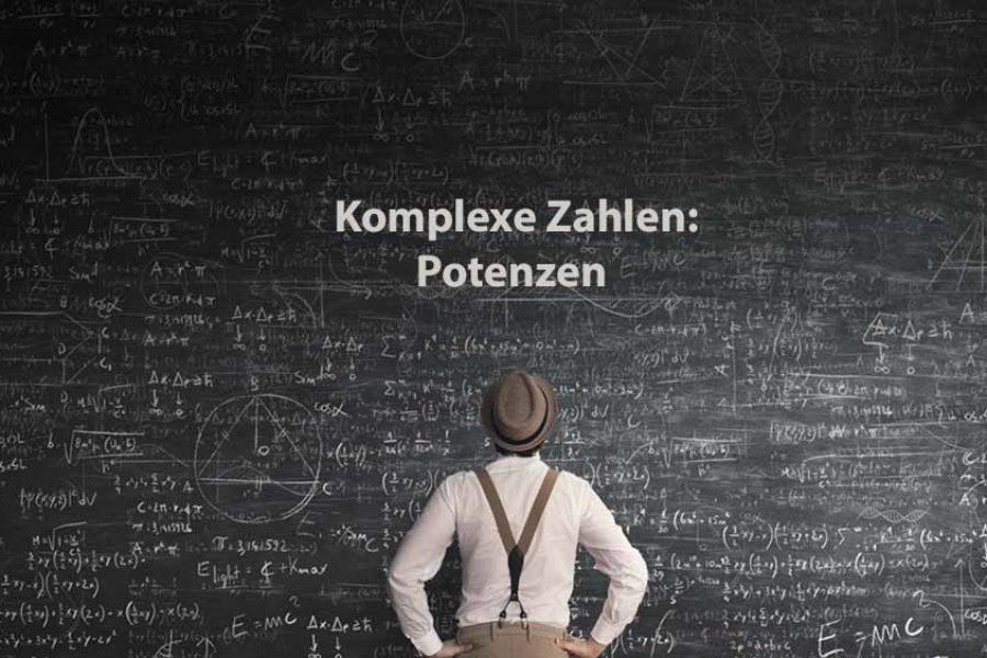 Mathematik 2 | Komplexe Zahlen: Potenzen