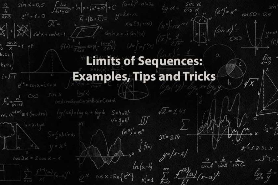 Mathematics 1 | Limits of Sequences: Examples, Tips and Tricks