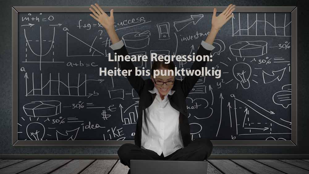 Statistik | Lineare Regression: heiter bis punktwolkig