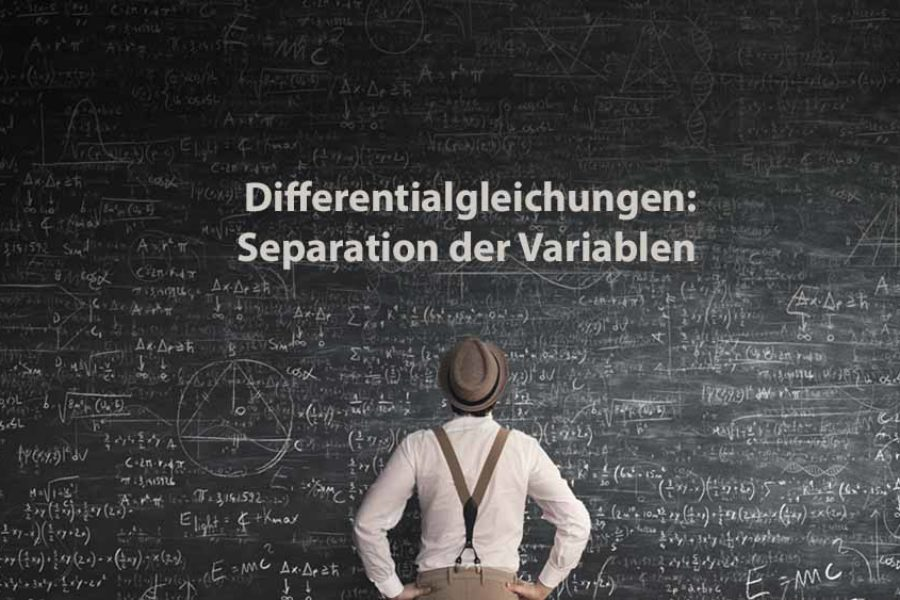 Mathematik 2 | Differentialgleichungen: Separation der Variablen