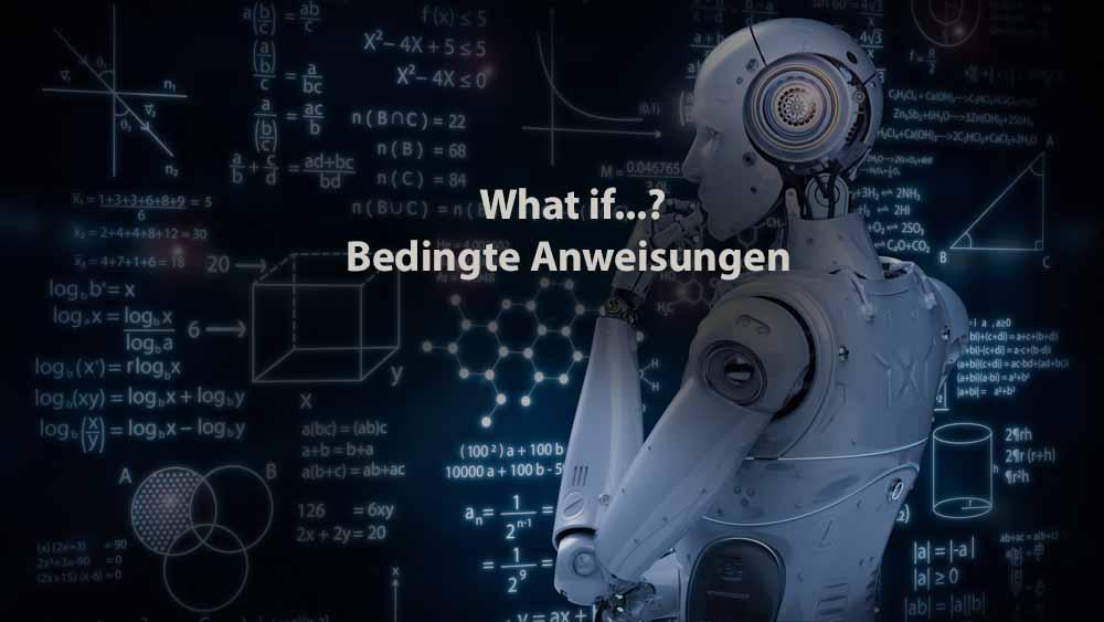 Informatik | What if…? Bedingte Anweisungen