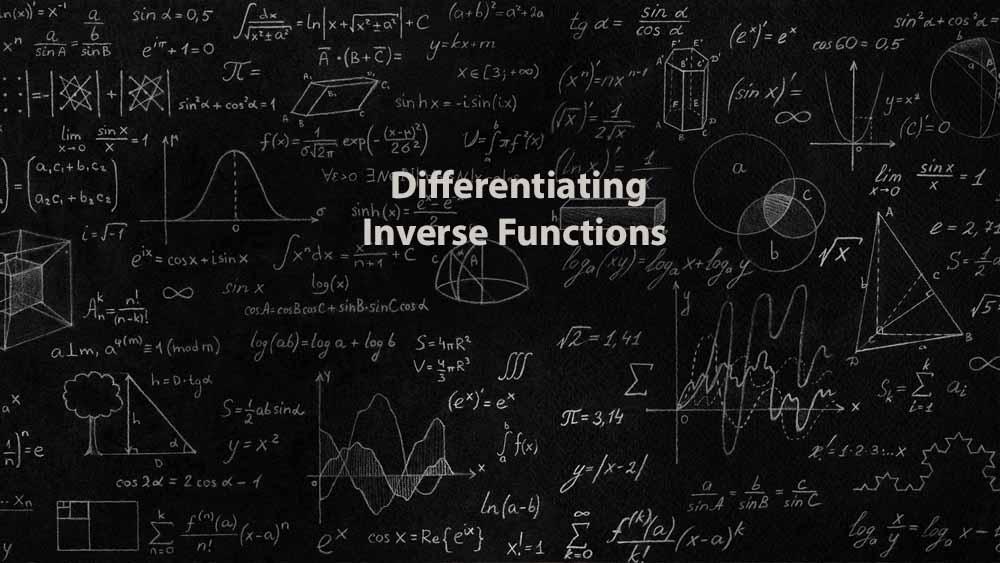 Mathematics 1 | Differentiating Inverse Functions