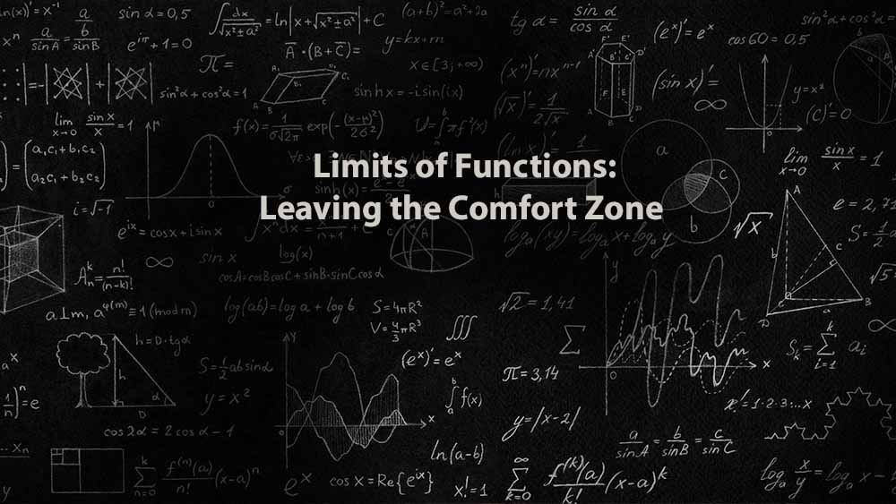 Mathematics 1 | Limits of Functions: Leaving the Comfort Zone