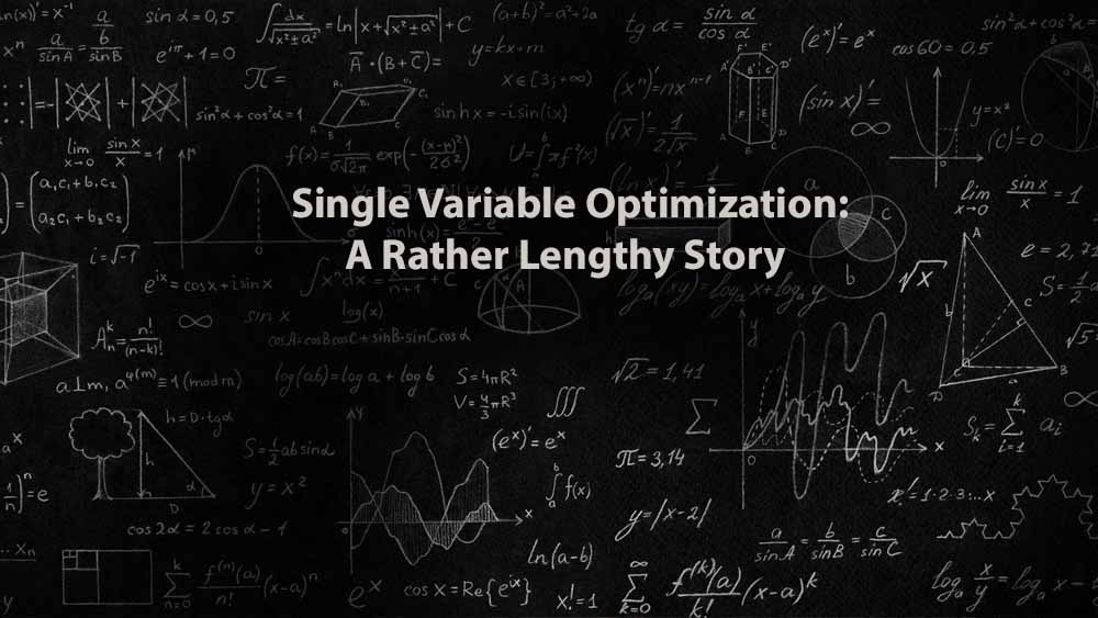 Mathematics 1 | Single Variable Optimization: A Rather Lengthy Story