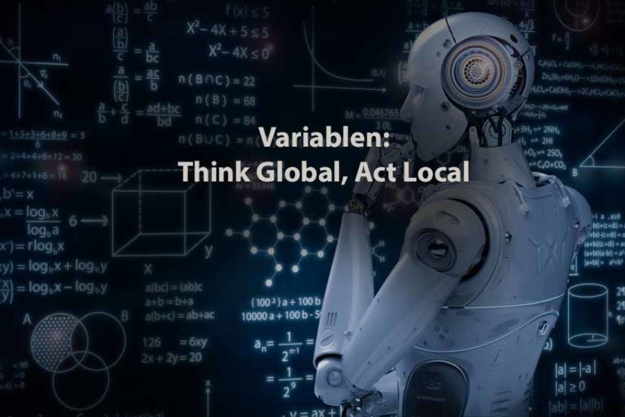 Informatik | Variablen: Think Global, Act Local