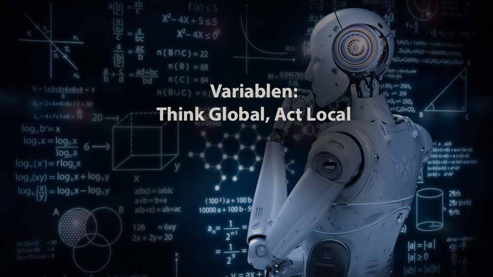 Informatik | Variablen: Think Global, Act Local