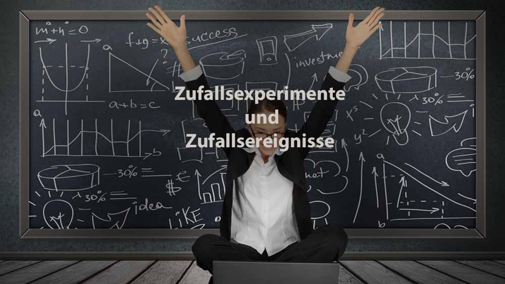 Statistik   Zufallsexperimente und Zufallsereignisse